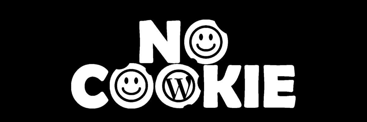 NoCookie | Wordpress - Webseiten ohne Cookies #NoCookie
